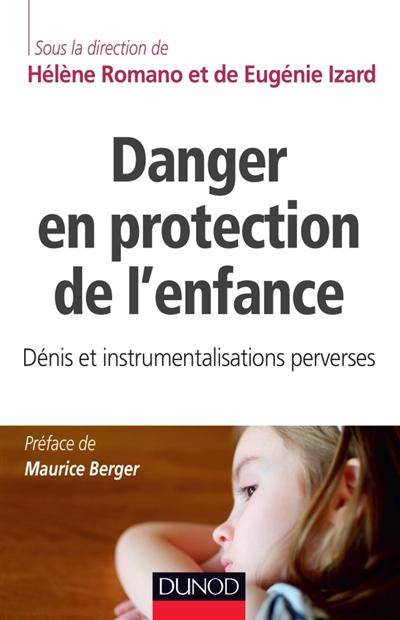 Danger en protection de l'enfance : dénis et instrumentalisations perverses