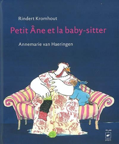 Petit Ane et la baby-sitter. [Texte de] Rindert Kromhout [et de] Annemarie van Haeringen | Kromhout, Rindert (1958-....). Auteur