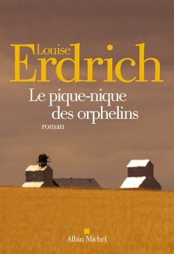 Le pique-nique des orphelins : roman / Louise Erdrich | Erdrich, Louise (1954-....). Auteur