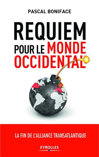 Requiem pour le monde occidental : relever le défi Trump