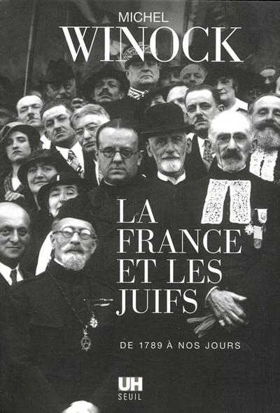 La France et les juifs : de 1789 à nos jours | Winock, Michel. Auteur