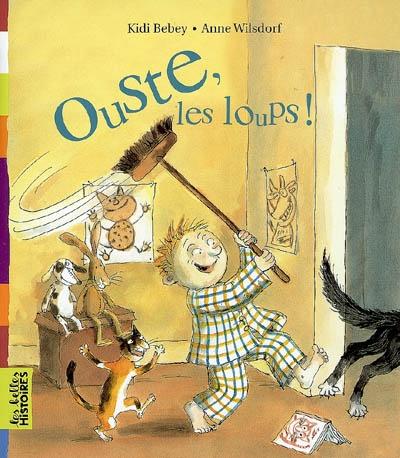 Ouste, les loups ! | Bebey, Kidi (1961-....). Auteur