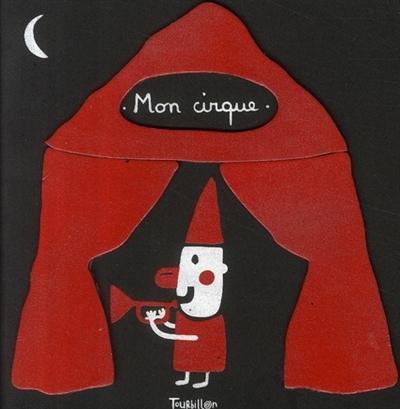 Mon cirque / Xavier Deneux   Deneux, Xavier. Auteur
