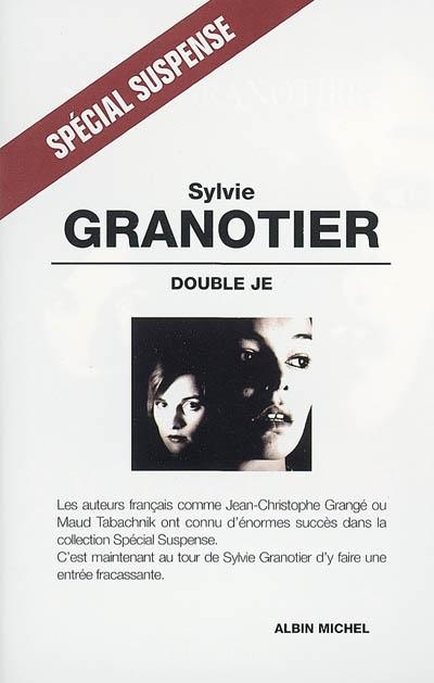 Double je : roman / Sylvie Granotier | Granotier, Sylvie (1951-....). Auteur