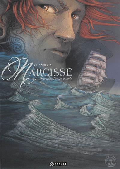 Narcisse. Vol. 1. Mémoires d'outre-monde