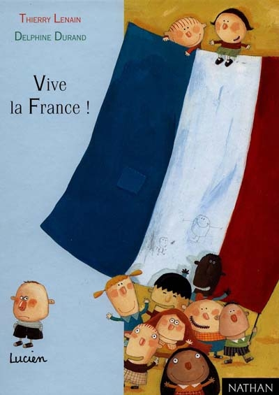 Vive la France ! | Lenain, Thierry (1959-....)