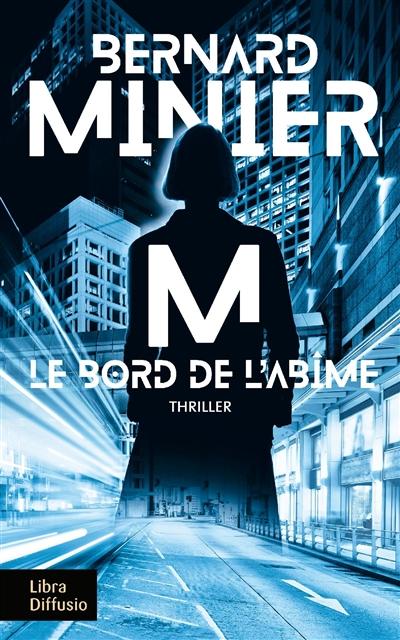 M, le bord de l'abîme | Minier, Bernard (1960-..). Auteur