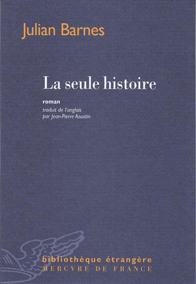 seule histoire (La) : roman  