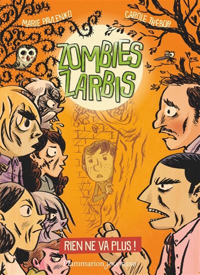Zombies zarbis. Vol. 2. Rien ne va plus !