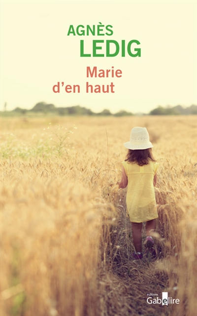Marie d'en haut | Agnès Ledig (1972-....). Auteur