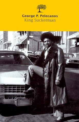 King Suckerman / George P. Pelecanos | Pelecanos, George P. (1957-....). Auteur