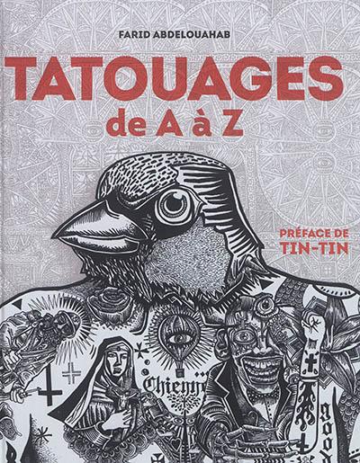 Tatouages de A à Z / Farid Abdelouahab | Abdelouahab, Farid. Auteur