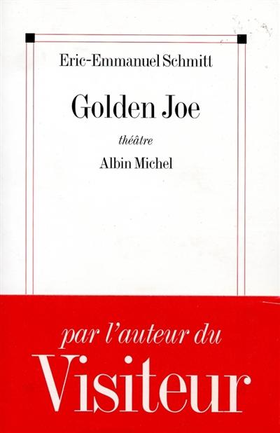 Golden Joe | Schmitt, Eric-Emmanuel (1960-....). Auteur
