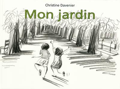 Mon jardin / Christine Davenier | Davenier, Christine (1961-....). Auteur