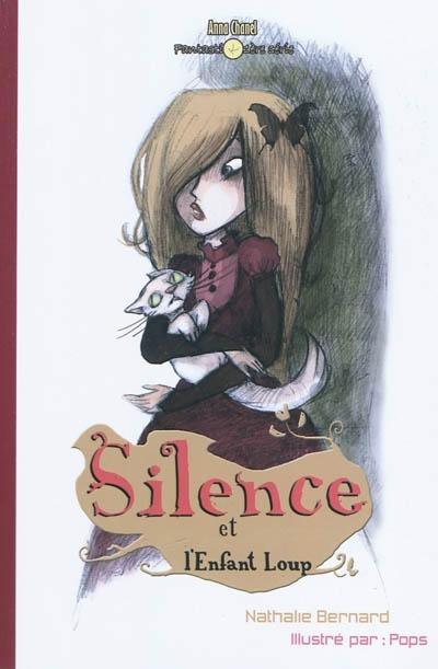 Silence et l'enfant loup / Nathalie Bernard   Bernard, Nathalie (1970-....). Auteur