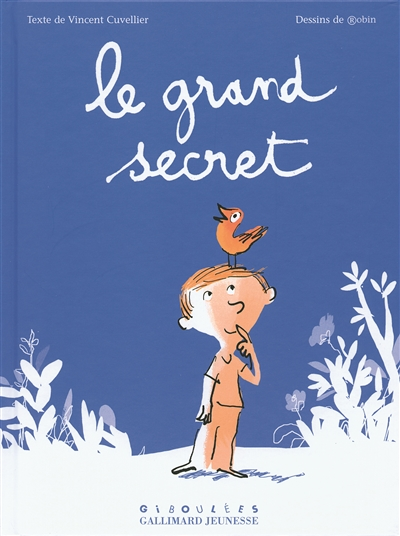 Le Grand secret / texte Vincent Cuvellier   Cuvellier, Vincent. Auteur