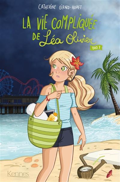 La vie compliquée de Léa Olivier : duo. Vol. 3