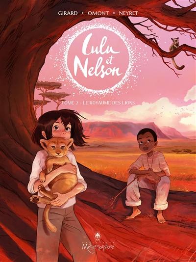Lulu et Nelson. Vol. 2. Le royaume des lions
