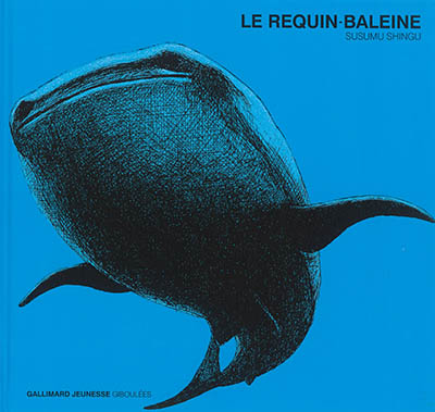 Le requin baleine / Susumu Shingu | Shingū, Susumu (1937-....). Auteur