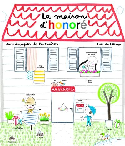 maison d'Honoré (La)   Mouy, Iris de (1975-....). Auteur