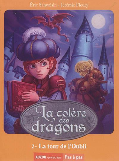 La colère des dragons. Vol. 2. La tour de l'oubli