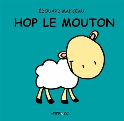 Hop le mouton / Édouard Manceau | Manceau, Édouard (1969-....). Auteur