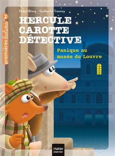 Hercule Carotte, détective. Vol. 6. Panique au musée du Louvre