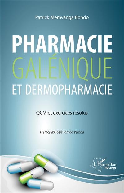 Pharmacie galénique et dermopharmacie : QCM et exercices résolus