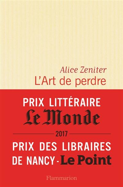 art de perdre (L') : roman | Zeniter, Alice. Auteur