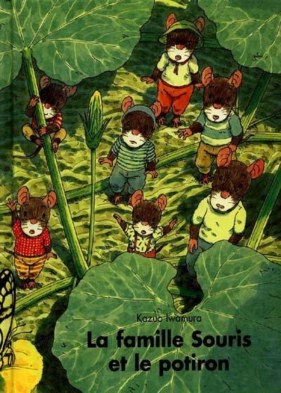 famille Souris et le potiron (La) | Iwamura, Kazuo (1939-....). Auteur