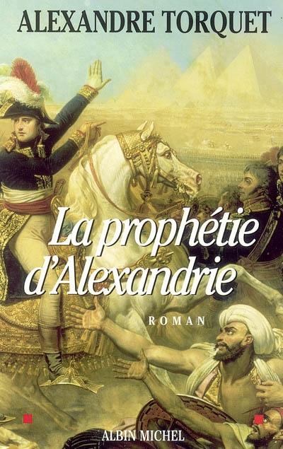 La prophétie d'Alexandrie / Alexandre Torquet | Torquet, Alexandre. Auteur