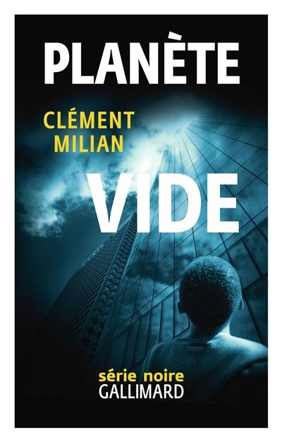 Planète vide | Milian, Clément (1981-....). Auteur