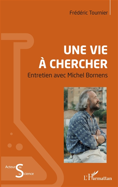 Une vie à chercher : entretien avec Michel Bornens