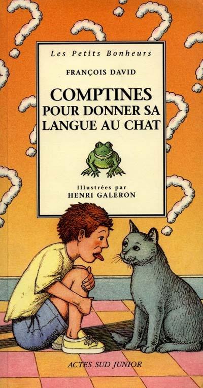Comptines pour donner sa langue au chat   David, François (1950-....). Auteur