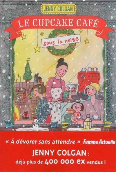 Rendez-vous au Cupcake Café. Vol. 2. Le Cupcake Café sous la neige