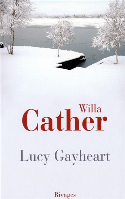 Lucy Gayheart / Willa Cather | Cather, Willa (1873-1947). Auteur