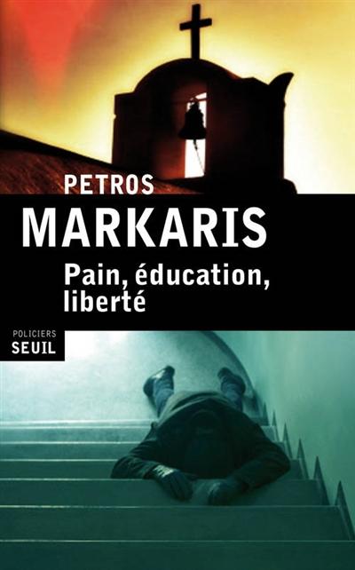Pain, éducation, liberté : roman | Markaris, Pétros (1937-....). Auteur