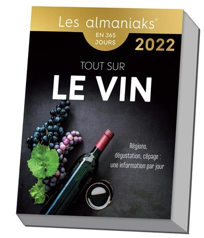 Tout sur le vin : régions, dégustation, cépage, une information par jour : en 365 jours, 2022