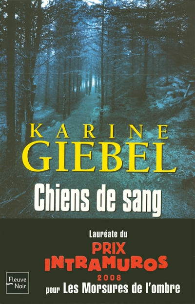 Chiens de sang / Karine Giébel   Giebel, Karine (1971-....). Auteur