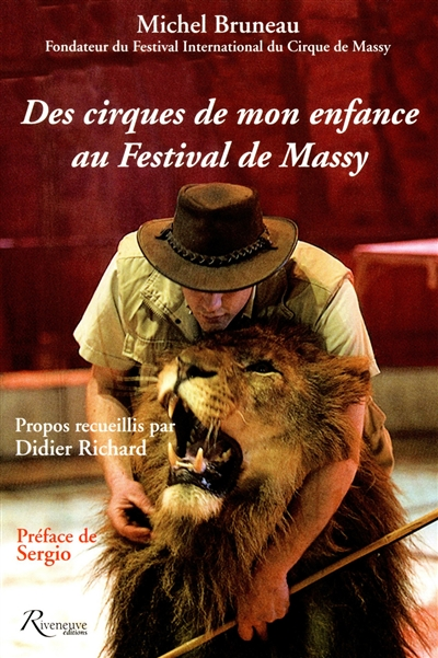 Des cirques de mon enfance au festival de Massy / Michel Bruneau,...   Bruneau, Michel (1940-....) - artiste de cirque. Auteur