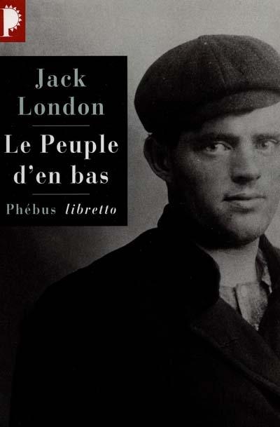 Le peuple d'en bas | London, Jack (1876-1916). Auteur