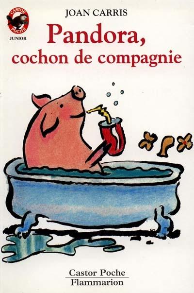 Pandora, cochon de compagnie / Joan Carris | Carris, Joan (1938-....). Auteur