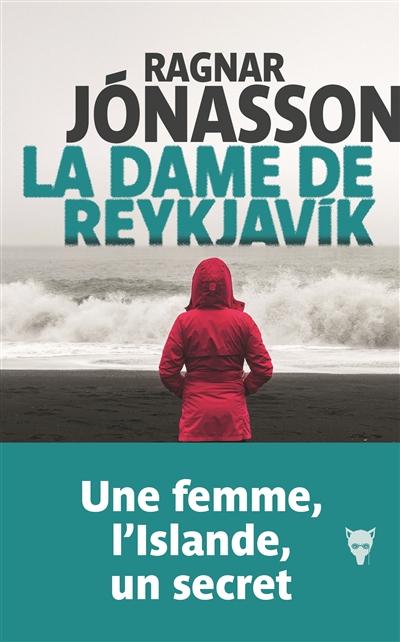La dame de Reykjavik / Ragnar Jonasson | Ragnar Jónasson (1976-....). Auteur