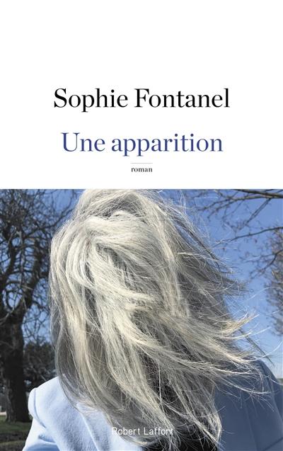 apparition (Une) : roman | Fontanel, Sophie. Auteur