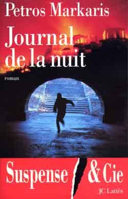 Journal de la nuit | Markaris, Pétros (1937-....). Auteur