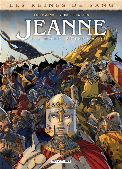 Les reines de sang. Jeanne, la mâle reine. Vol. 3