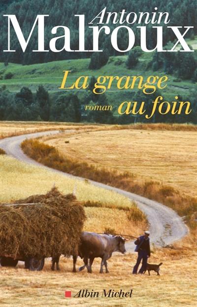 La Grange au foin / Antonin Malroux | Malroux, Antonin. Auteur