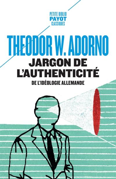 Jargon de l'authenticité : de l'idéologie allemande