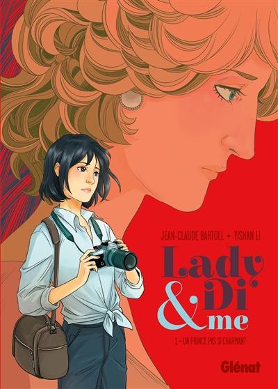 Lady Di & me. Vol. 1. Un prince pas si charmant
