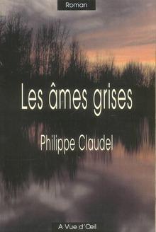 Les âmes grises | Philippe Claudel (1962-....). Auteur